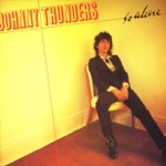 Johnny Thunders - You Can't Put Your Arms Round a Memory