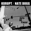 Girls All Pause (feat. Roscoe) - EP, Kurupt & Nate Dogg