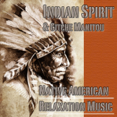 Native American Relaxation Music (feat. Gitche Manitou)