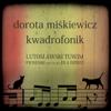 Lutoslawski Tuwim. Piosenki nie tylko dla dzieci - Dorota Miśkiewicz & Kwadrofonik