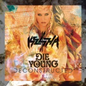 Die Young (Deconstructed Mix) - Single