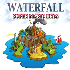 Waterfall (Super Mario Bros Soundtrack) - Single by Double Bros