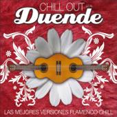 Chill Out Con Duende (Las Mejores Versiones Flamenco Chill)