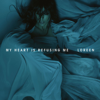 Loreen - My Heart Is Refusing Me artwork