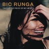 Tiny Little Piece of My Heart - Single, Bic Runga