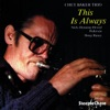 This Is Always, Chet Baker