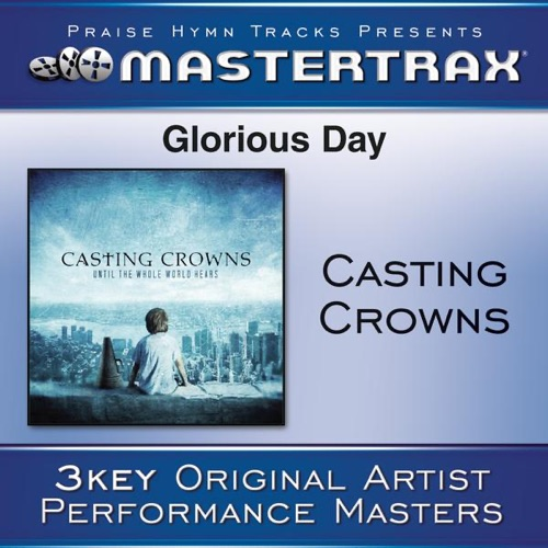 Casting Crowns - Glorious Day (Living He Loved Me) [Performance Track] - EP