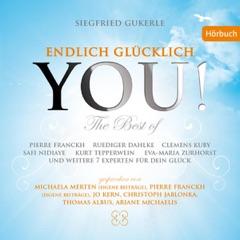 YOU! Endlich glücklich (The Best of): 14 Experten für Dein Glück