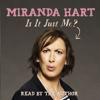 Is It Just Me? (Unabridged) - Miranda Hart