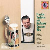 Frankie Yankovic & His Yanks': Greatests Hits by Frankie Yankovic & His Yanks on Apple Music