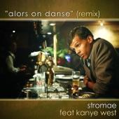 Alors on danse (Remix) [feat. Kanye West] - Single