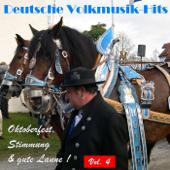 Deutsche Volksmusik Hits - Oktoberfest, Stimmung & gute Laune! Vol. 4