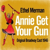 Ethel Merman - You Can't Get A Man With A Gun