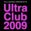 Ultra Club 2009 (Mixed by Killgore) ジャケット画像