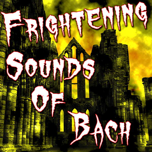 Frightening Sounds of Bach by Halloween Party Crew