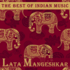 The Best of Indian Music: The Best of Lata Mangeshkar - Lata Mangeshkar