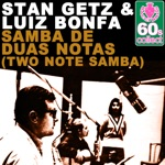 Stan Getz & Luiz Bonfá - Samba De Duas Notas (Two Note Samba) (Remastered)