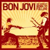 We Weren't Born To Follow - EP, Bon Jovi