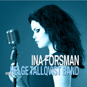 Ina Forsman With Helge Tallqvist Band (feat. Ina Forsman)
