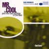 Mr Cool - The Great West Coast Recording - EP, Chet Baker