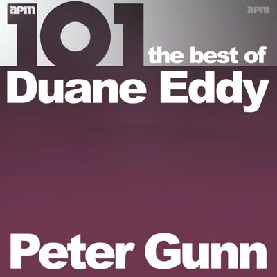 101 - Peter Gunn - The Best of Duane Eddy - Duane Eddy
