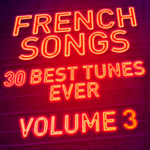 French Songs - 30 Best Tunes Ever, Vol. 3 (Remastered)