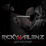Ricky Valenz - Que No Pare