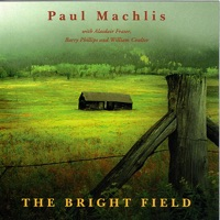 The Bright Field by Paul Machlis on Apple Music