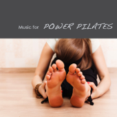 Music for Power Pilates: Lounge Pilates Music, Electronic Music for Gym Center and Pilates Club, Pilates Exercises Workout Music