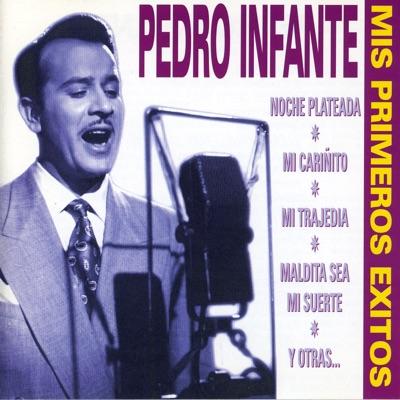 Mis Primeros Éxitos - Pedro Infante