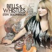 Steph Macpherson - Bells & Whistles