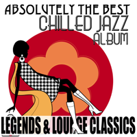 Various Artists - Absolutely the Best Chilled Jazz Album Legends & Lounge Classics artwork