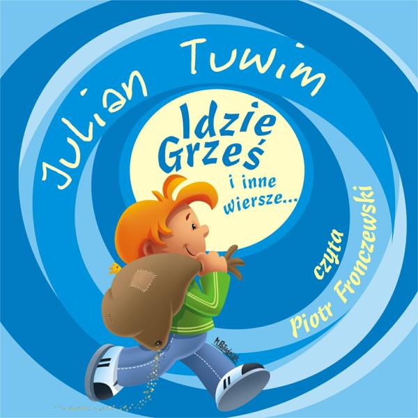 Julian Tuwim Idzie Grzes I Inne Wiersze De Piotr Fronczewski