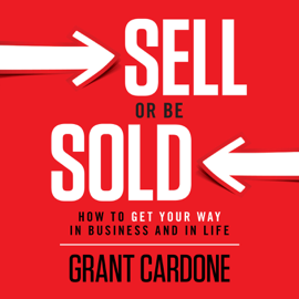 Sell or Be Sold: How to Get Your Way in Business and in Life (Unabridged) audiobook