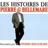 Les histoires de Pierre Bellemare 1 - Pierre Bellemare