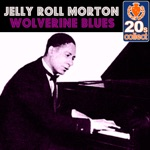 Jelly Roll Morton - Wolverine Blues (Remastered)