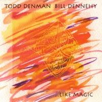 Like Magic by Bill Dennehy & Todd Denman on Apple Music