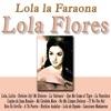Lola la Faraona, Lola Flores