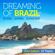 Various Artists - Dreaming of Brazil: Bossa..Samba..Sunshine (2014 Edition 25 Tracks)