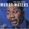The Lost Tapes: Recorded Live, Muddy Waters