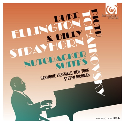 Tchaikovsky & Ellington: The Nutcracker Suites, Classical & Jazz - Harmonie Ensemble / New York & Steven Richman album
