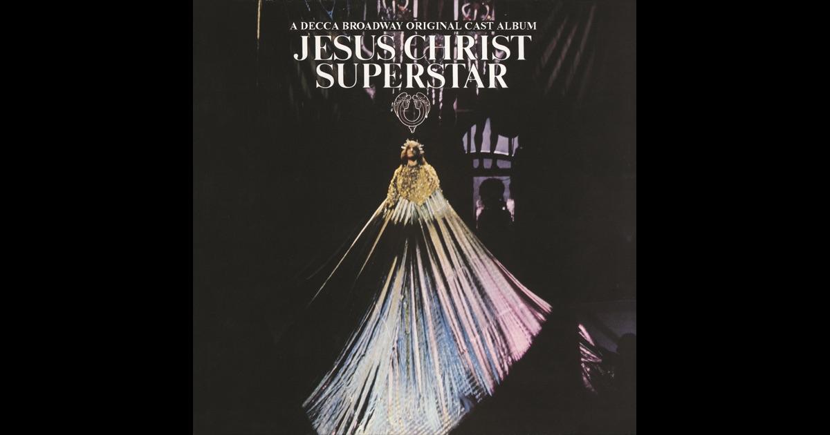 Jesus Christ Superstar (Original Broadway Cast) by Jesus ...