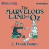 The Marvelous Land of Oz: Oz, Book 2 (Unabridged)