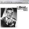 The Best of Harry James Vol. 2, Harry James