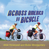 Alice Honeywell & Bobbi Montgomery - Across America by Bicycle: Alice and Bobbi's Summer on Wheels (Unabridged) artwork