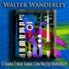O Samba É Mais Samba Com Walter Wanderley (Bossa Nova Jazz) ジャケット写真