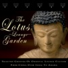 The Lotus Lounge Garden - Selected Grooves of Oriental Lounge Culture