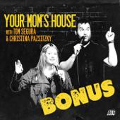 Your Mom's House With Tom Segura & Christina Pazsitzky (Bonus)-Tom Segura & Christina Pazsitzky