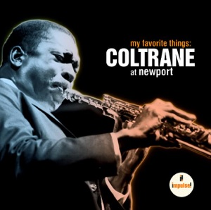 My Favorite Things: Coltrane At Newport (Live) Mp3 Download