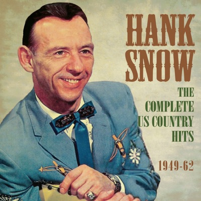 The Complete US Country Hits 1949-62 - Hank Snow